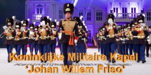 KONINKLIJKE MILITAIRE KAPEL 'JOHAN WILLEM FRISO' KMKJWF Nationale Taptoe